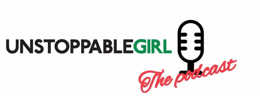 Unstoppable Girl – the Podcast